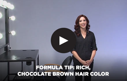 Formula Tip: Rich, Chocolate Brown Hair Color by Clairol Professional Online Education