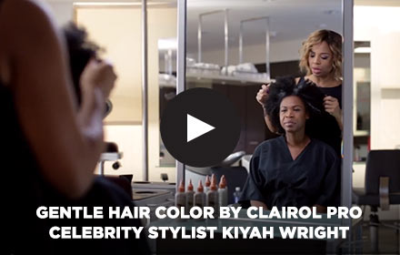 Gentle Hair Color by Clairol Pro Celebrity Stylist Kiyah Wright