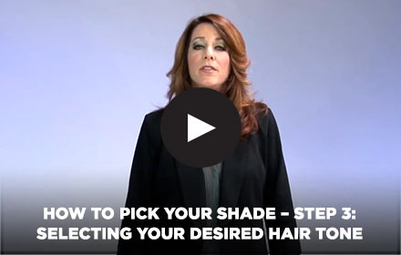How to Pick Your Shade - Step 3: Selecting Your Desired Hair Tone