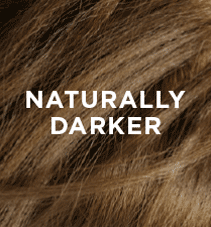 naturaly darker